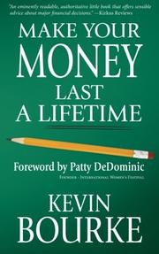 MAKE YOUR MONEY LAST A LIFETIME by Kevin Bourke