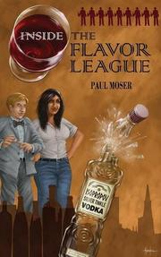 Inside the Flavor League by Paul Moser