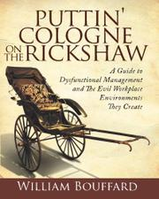 PUTTIN' COLOGNE ON THE RICKSHAW by William L. Bouffard