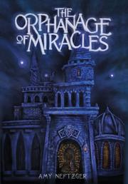 THE ORPHANAGE OF MIRACLES by Amy Neftzger