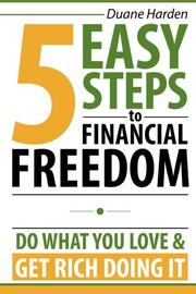 5 Easy Steps to Financial Freedom by Duane Harden