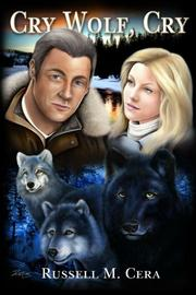 CRY WOLF, CRY by Russell M. Cera