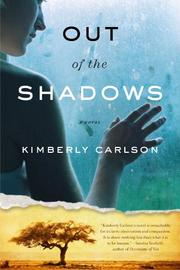 OUT OF THE SHADOWS by Kimberly Carlson