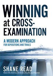 WINNING AT CROSS-EXAMINATION by Shane Read
