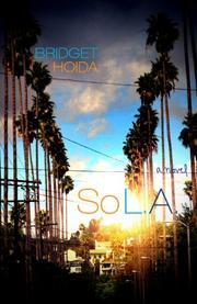 SO L.A. by Bridget Hoida