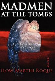 MADMEN AT THE TOMBS by Ilow Martin Roque