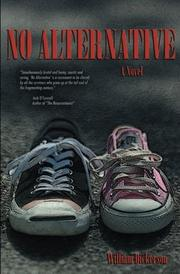NO ALTERNATIVE by William Dickerson