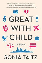 GREAT WITH CHILD by Sonia Taitz