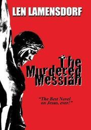 THE MURDERED MESSIAH by Len Lamensdorf