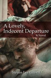 Cover art for A LOVELY, INDECENT DEPARTURE