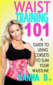 WAIST TRAINING 101 by Vanna B.