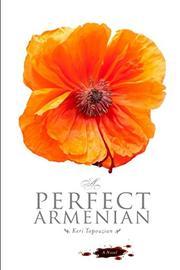 A PERFECT ARMENIAN by Keri B. Topouzian