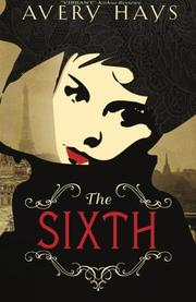THE SIXTH by Avery Hays