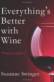 EVERYTHING'S BETTER WITH WINE by Suzanne Swinger