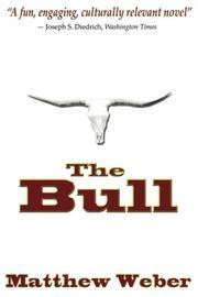 THE BULL by Matthew Weber