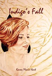 INDIGO'S FALL by Karen Marie Hart