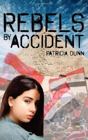 REBELS BY ACCIDENT by Patricia Dunn