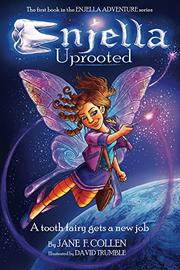 ENJELLA UPROOTED by Jane F. Collen