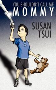YOU SHOULDN'T CALL ME MOMMY by Susan Tsui