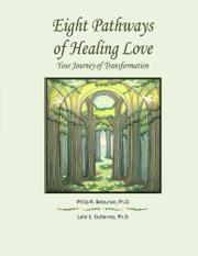 Eight Pathways of Healing Love by Philip R. Belzunce