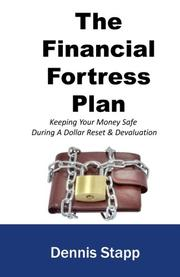 THE FINANCIAL FORTRESS PLAN by Dennis Stapp