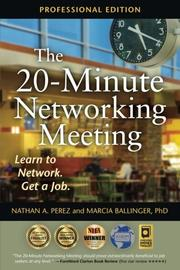 THE 20-MINUTE NETWORKING MEETING - PROFESSIONAL EDITION by Nathan Perez