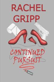 CONTINUED PURSUIT by Rachel Gripp