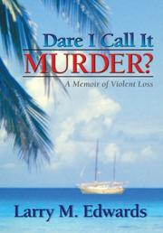 DARE I CALL IT MURDER? by Larry M. Edwards