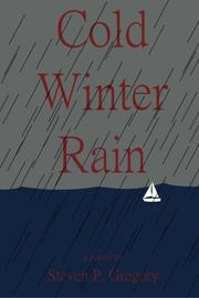 COLD WINTER RAIN by Steven P. Gregory