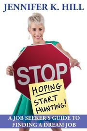 Stop Hoping... Start Hunting! by Jennifer Kristen Hill