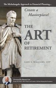 THE ART OF RETIREMENT by Gary S. Williams
