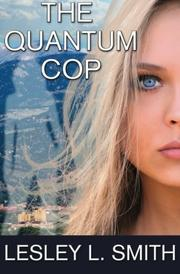 QUANTUM COP by Lesley L.  Smith