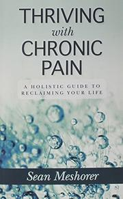 THRIVING WITH CHRONIC PAIN by Sean Meshorer