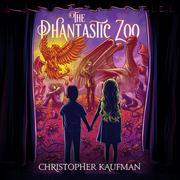 THE PHANTASTIC ZOO by Christopher Kaufman
