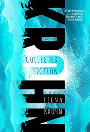 LEENA KROHN: COLLECTED FICTION by Leena Krohn