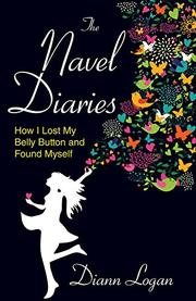The Navel Diaries by Diann Logan