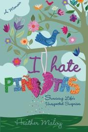 I Hate Piñatas by Heather Maloy