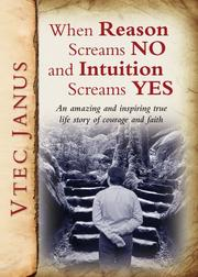 Book Cover for When Reason Screams NO and Intuition Screams YES