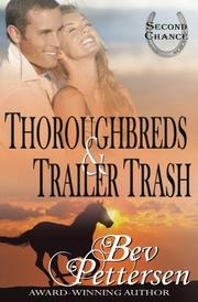 THOROUGHBREDS AND TRAILER TRASH by Bev Pettersen