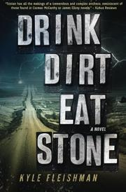 Drink Dirt Eat Stone by Kyle Fleishman