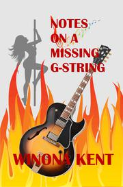 NOTES ON A MISSING G-STRING by Winona  Kent
