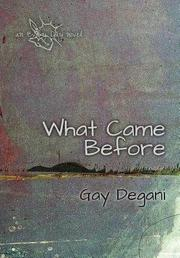 WHAT CAME BEFORE by Gay Degani