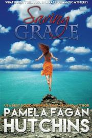 SAVING GRACE by Pamela  Fagan Hutchins