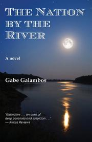 THE NATION BY THE RIVER by Gabe Galambos