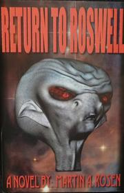 Return To Roswell by Martin A. Rosen