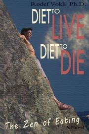 DIET TO LIVE - DIET TO DIE by Rodef Vokli