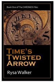 TIME'S TWISTED ARROW by Rysa Walker