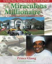 The Miraculous Millionaire by Prince Ojong