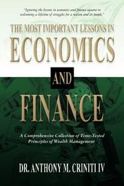 The Most Important Lessons in Economics and Finance by Anthony M.  Criniti IV