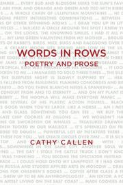WORDS IN ROWS, POETRY AND PROSE by Cathy Callen